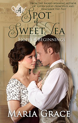 Tea Story Collection - A Spot of Sweet Tea: Hopes and Beginnings Short Story Collection (Sweet Tea Stories Book 1)