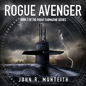 Rogue Avenger: Book 1 | John R. Monteith