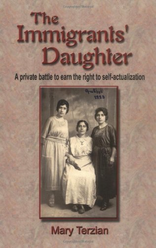 Book: The Immigrants' Daughter - A Private Battle to Earn the Right to Self-actualization by Mary Terzian