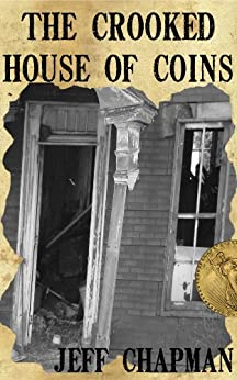 The Crooked House of Coins by [Chapman, Jeff]