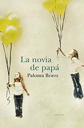 Amazon.com: La novia de papá (Spanish Edition) eBook: Paloma Bravo