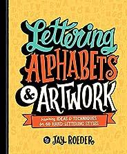 Lettering Alphabets & Artwork: Inspiring Ideas & Techniques for 60 Hand-Letterin