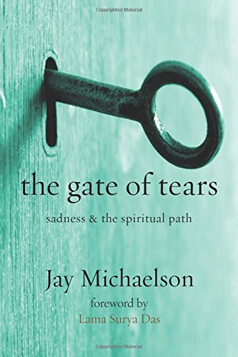 [D0wnl0ad] The Gate of Tears: Sadness and the Spiritual Path PPT