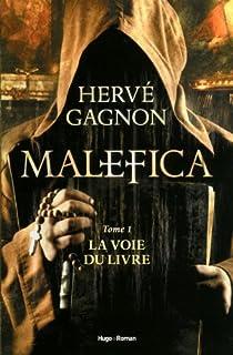 Malefica 01 : La voie du livre, Gagnon, Hervé