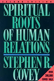 Spiritual Roots of Human Relations by [Covey, Stephen R.]