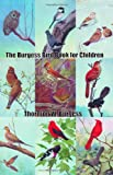 The Burgess Bird Book for Children, Thornton W. Burgess, 1420930524