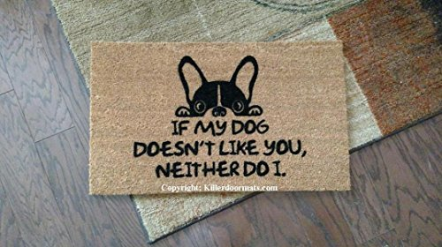 If My Dog Doesn't Like You Neither Do I Funny Custom Handpainted Welcome Mat by Killer Doormats, Size Large - Welcome Mat - Doormat