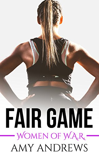 Fair Game (Women of W.A.R. Book 3) (Best Gardens In Sydney)