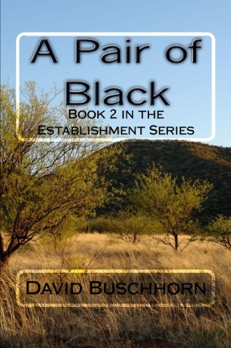 A Pair of Black: Book II in the Establishment Series (Volume 2)