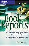 How to Write Book Reports 4e (Arco How to Write Book Reports)