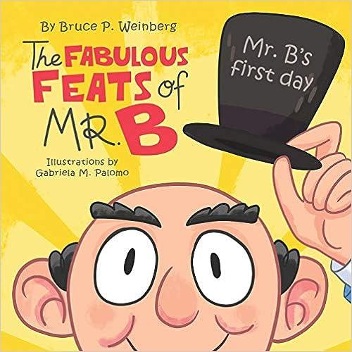 Libros En Para Descargar The Fabulous Feats Of Mr. B: Mr. B's First Day PDF Mega