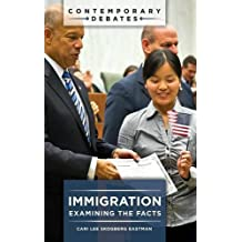 Immigration: Examining the Facts (Contemporary Debates)