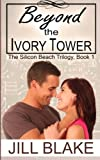 img - for Beyond the Ivory Tower (The Silicon Beach Trilogy) (Volume 1) book / textbook / text book