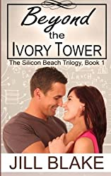 Beyond the Ivory Tower (The Silicon Beach Trilogy) (Volume 1)