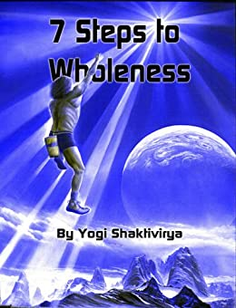 Seven Steps to Wholeness: Your Guide to Bliss by [Symonds, Russell]