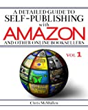 Image of A Detailed Guide to Self-Publishing with Amazon and Other Online Booksellers: How to Print-on-Demand with CreateSpace & Make eBooks for Kindle & Other eReaders