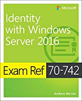 Exam Ref 70-742 Identity with Windows Server 2016 Front Cover