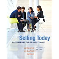 Selling Today: Partnering to Create Value (13th Edition)