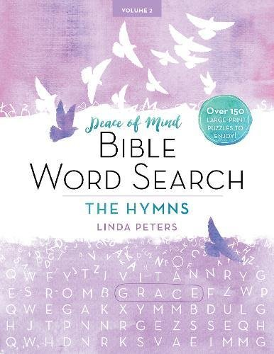 PEACE OF MIND BIBLE WORD SEARCH: THE HYMNS: Over 150 Large-Print Puzzles to Enjoy! pdf epub