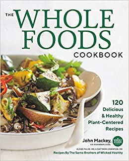 Whole Foods Diet Cookbook: 200 Recipes for Optimal Health (NONE)