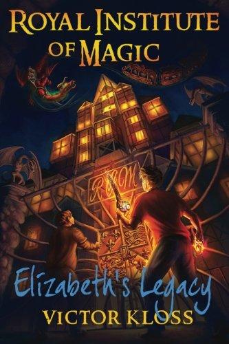 Elizabeth's Legacy (Royal Institute of Magic) (1 Elizabeth)