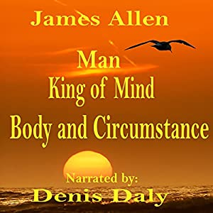Man - King of Mind, Body and Circumstance Audiobook