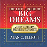 A Little Book of Big Dreams, Alan Elliott, 1558538976
