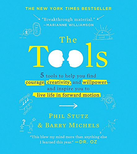 The Tools (Miniature Edition): 5 Tools to Help You Find Courage, Creativity, and Willpower--and Inspire You to Live Life