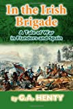 In the Irish Brigade, G. A. Henty, 148029540X