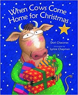 When Cows Come Home for Christmas by Dori J. Chaconas (2008-09-30)