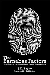 The Barnabas Factors: Eight Essential Practices of Church Planting Team Members