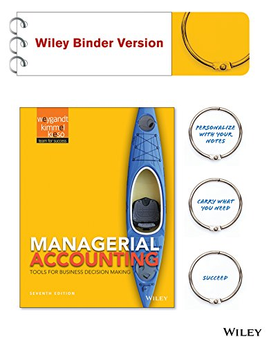 Managerial Accounting, Binder Ready Version: Tools for Business Decision Making