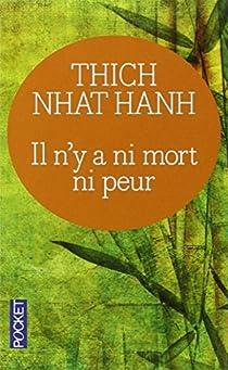 Il n'y a ni mort ni peur : Une sagesse réconfortante pour la vie par Hanh