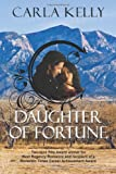Daughter of Fortune by Carla Kelly front cover