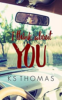 I think about YOU by [Thomas, K.S.]