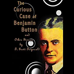 The Curious Case of Benjamin Button and Other Stories by F. Scott Fitzgerald