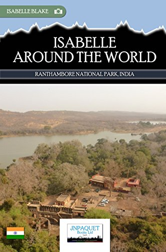 Isabelle Around The World - Ranthambore National Park, India