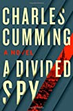 A Divided Spy: A Novel (Thomas Kell)