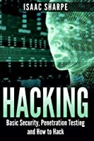 Hacking: Basic Security, Penetration Testing and How to Hack Front Cover