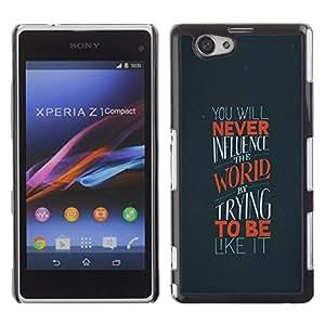 TECHCASE**Cubierta de la caja de protección la piel dura para el ** Sony Xperia Z1 Compact D5503 ** World Uniqueness Influence Quote Motivation
