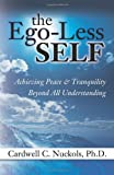 The Ego-Less SELF, Cardwell Nuckols, 0757315410