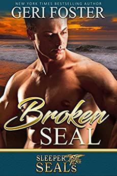 Broken SEAL (Sleeper SEALs Book 10) by [Foster, Geri, Sisters, Suspense]