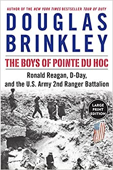 Book The Boys of Pointe du Hoc: Ronald Reagan, D-Day, and the U.S. Army 2nd Ranger Battalion