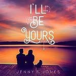 I'll Be Yours | Jenny B. Jones