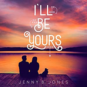 I'll Be Yours Audiobook