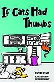 If Cats Had Thumbs