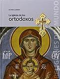 La iglesia de los ortodoxos (Religiones del Mundo) (Spanish Edition)