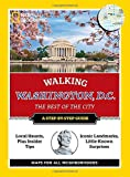 National Geographic Walking Washington, D.C. (National Geographic Walking Washington, DC: The Best of the)