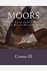 Moor: What They didn't Teach You in Black History Class Paperback