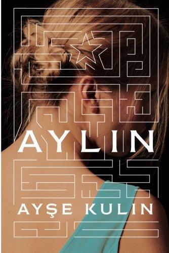 Aylin by Ayse Kulin (2015-10-06)